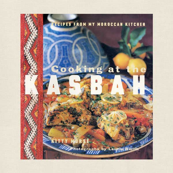 Cooking At The Kasbah Moroccan Cookbook