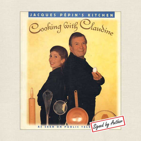 Jacques Pepin's Kitchen Cooking with Claudine Cookbook: Signed Edition