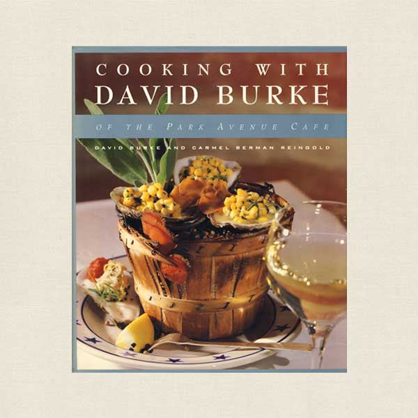 Cooking With David Burke Cookbook - Park Avenue Cafe New York