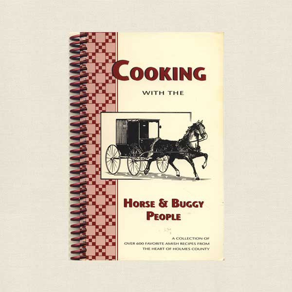 Cooking With the Horse and Buggy People Amish Cookbook