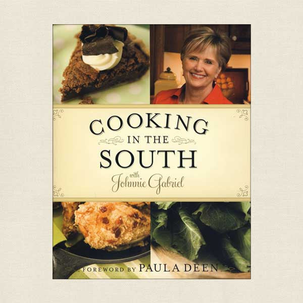 Cooking in the South Cookbook - Johnnie Gabriel