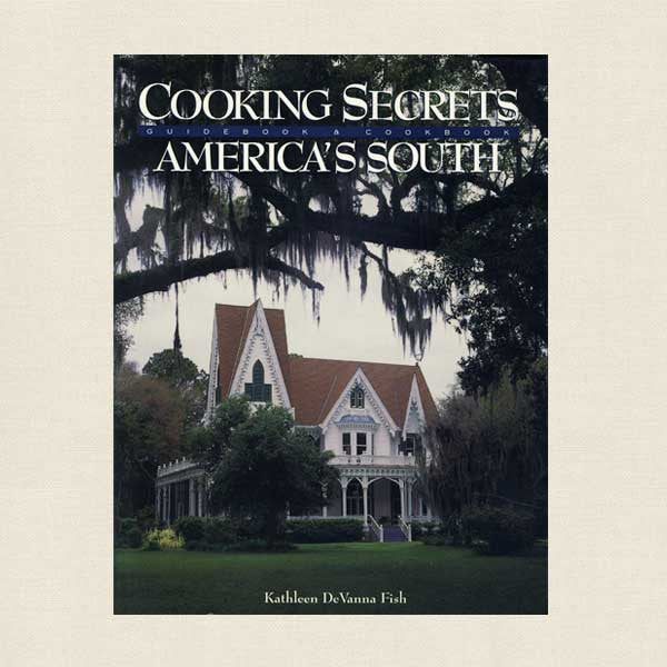 Cooking Secrets From America's South Cookbook