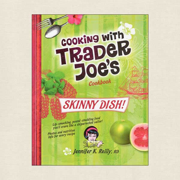 Cooking with Trader Joe's Cookbook Skinny Dish