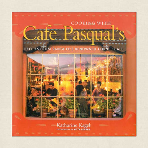Cooking With Cafe Pasqual's, Santa Fe, New Mexico