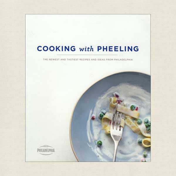 Cooking With Pheeling: Recipes from Philadelphia Cream Cheese