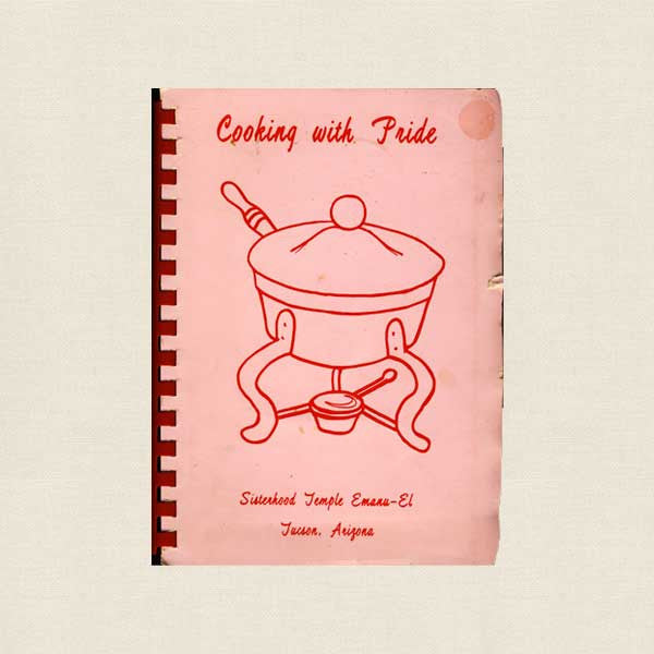Temple Emanu-El Tuscon, Arizona Cookbook - Cooking with Pride