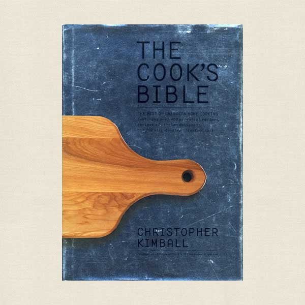 The Cook's Bible: Teh Best of American Home Cooking