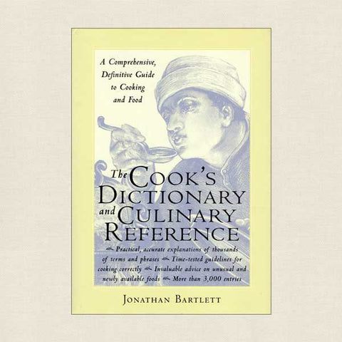 The Cook's Dictionary and Culinary Reference