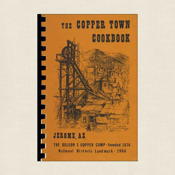 Copper Town Cookbook Jerome, Arizona