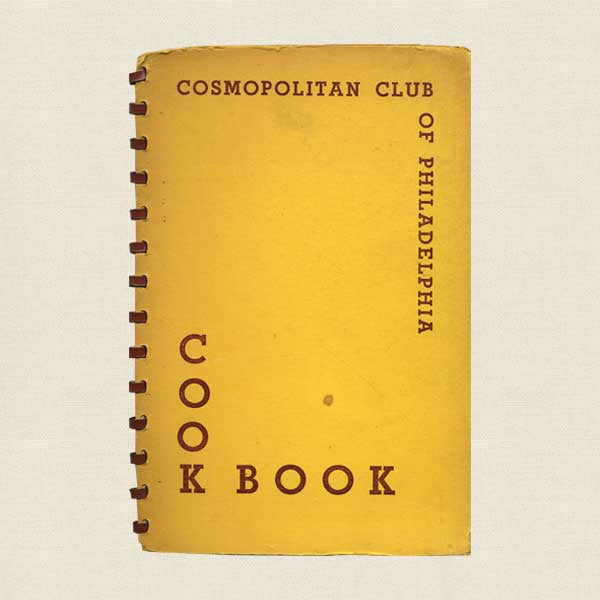 The Anniversary Cook Book of the Cosmopolitan Club of Philadelphia 1952