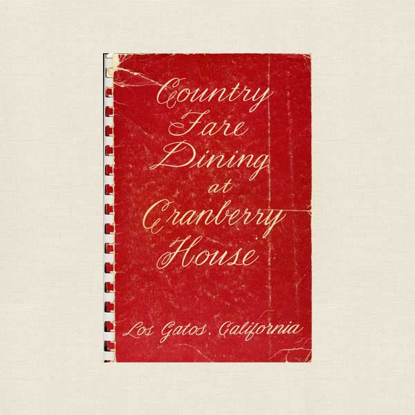 Country Fare Dining at Cranberry House Cookbook - Los Gatos California