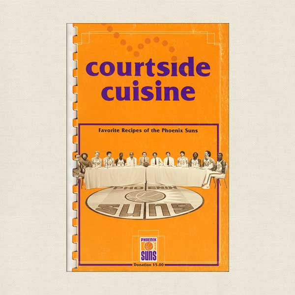 Courtside Cuisine Cookbook - Phoenix Suns Basketball
