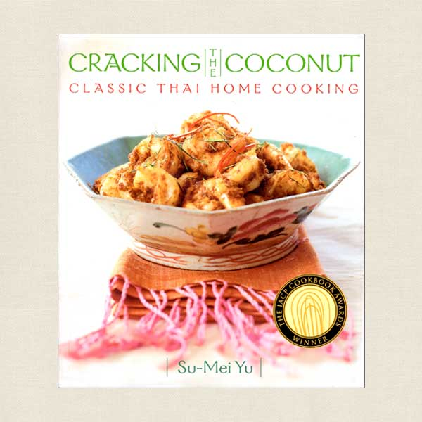 Cracking the Coconut - Classic Thai Home Cooking