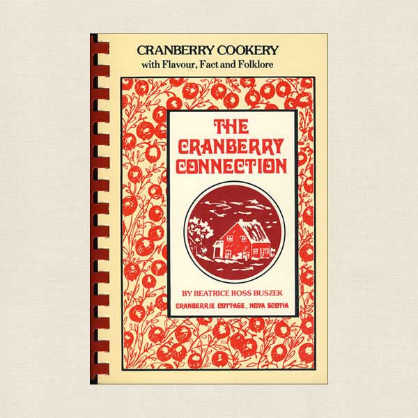 Cranberry Connection Cookbook - Cranberrie Cottage Nova Scotia