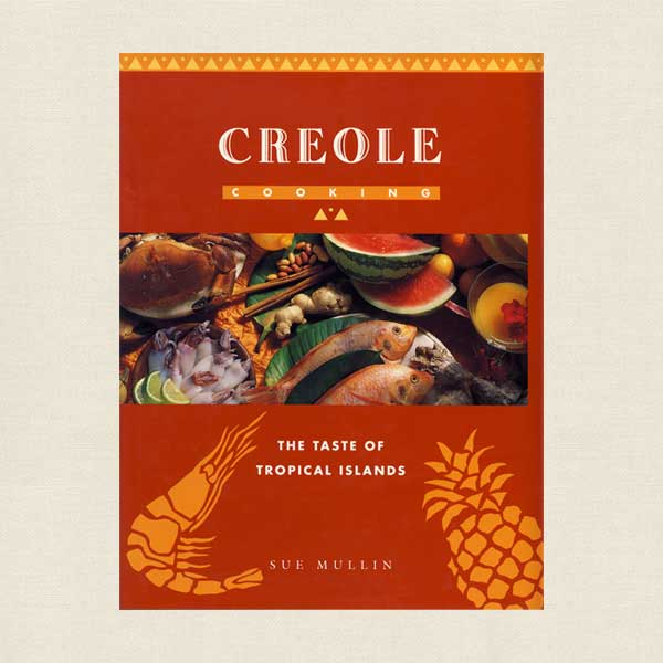 Creole Cooking, The Taste of Tropical Islands