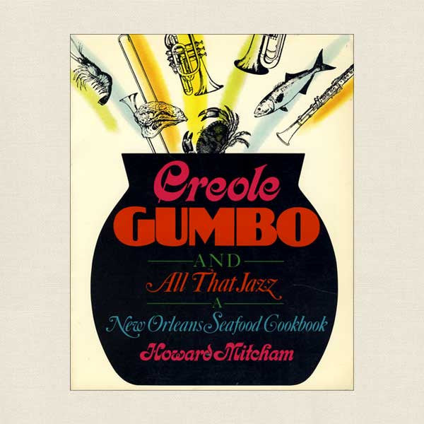 Creole Gumbo and All That Jazz Cookbook