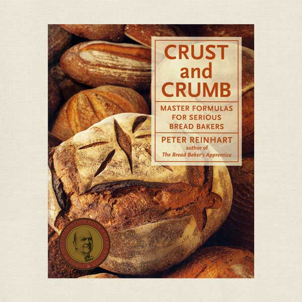 Crust and Crumb - Master Formulas for Serious Bread Bakers