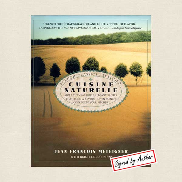 Cuisine Naturelle: French Classics Redefined - Signed Edition