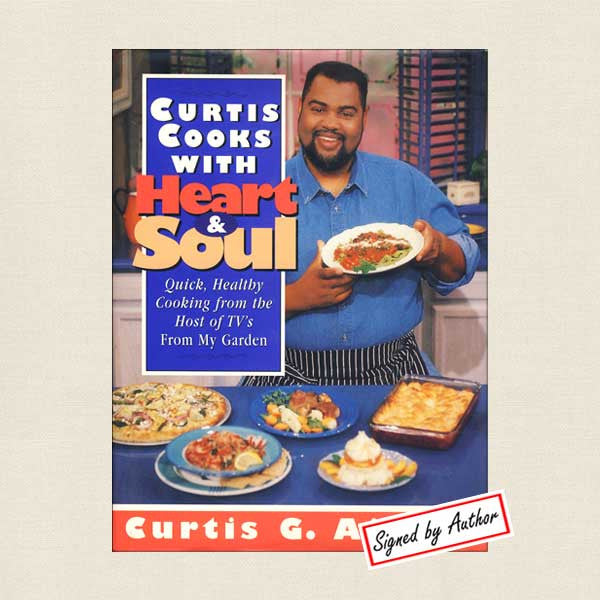 Curtis Cooks with Heart and Soul Cookbook - SIGNED