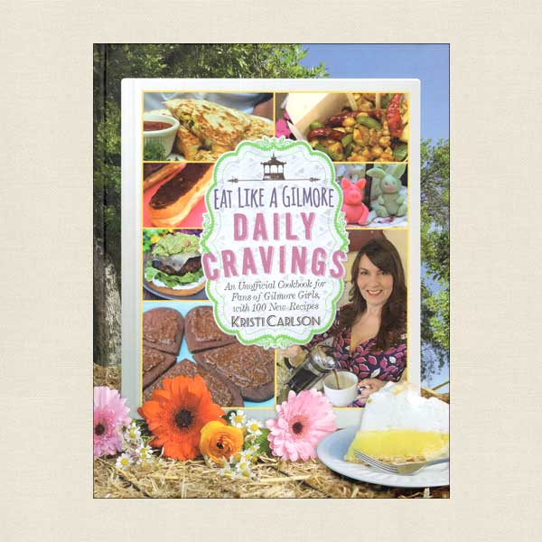 Eat Like A Gilmore Daily Cravings - TV Series Themed Cookbook