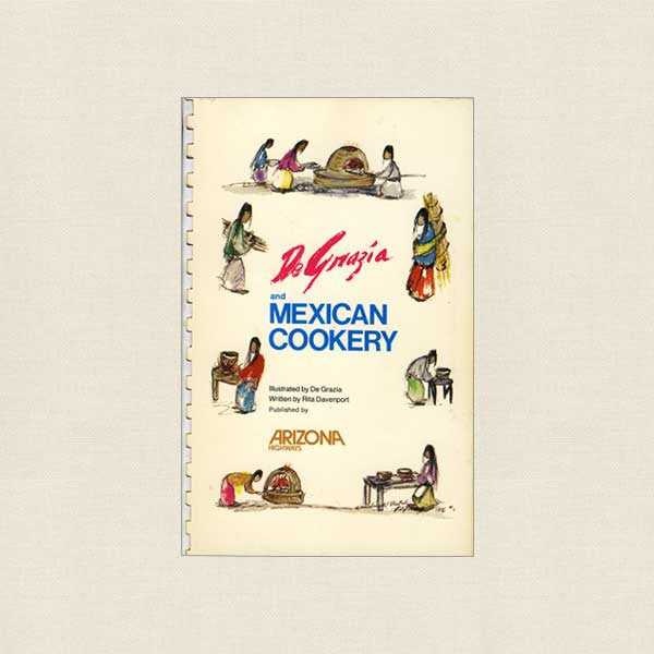 De Grazia and Mexican Cookery Cookbook