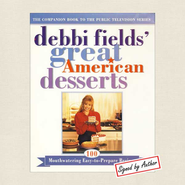 Debbi Fields' Great American Desserts Cookbook - Signed