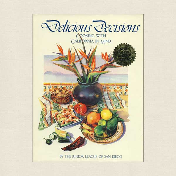 Junior League of San Diego Cookbook: Delicious Decisions