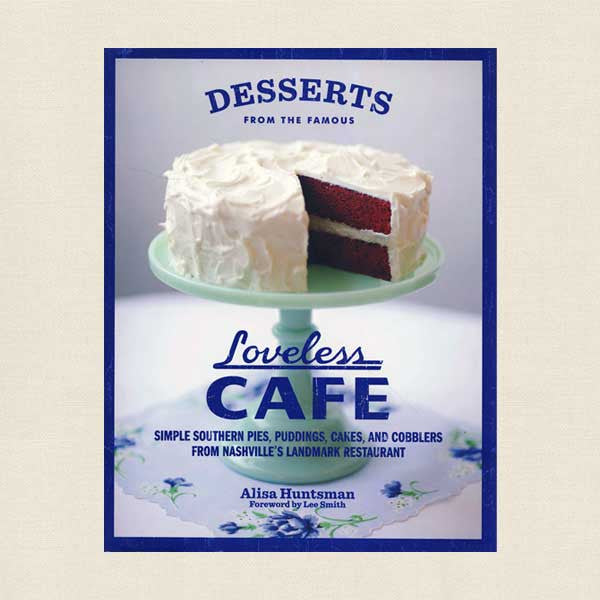 Desserts From the Famous Loveless Cafe in Nashville Cookbook