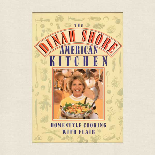 Dinah Shore American Kitchen Cookbook