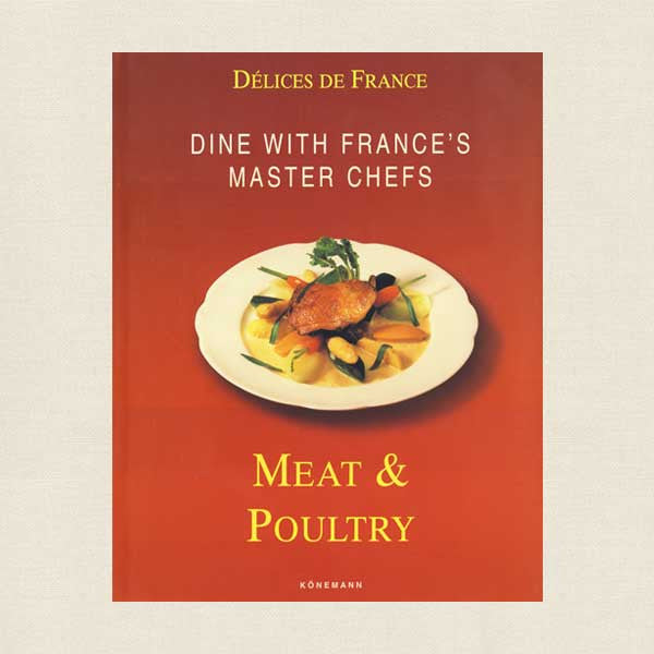 Dine With France's Master Chefs Cookbook - Meat and Poultry