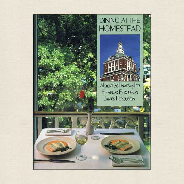 Dining at the Homestead Cookbook - Hot Springs Virginia