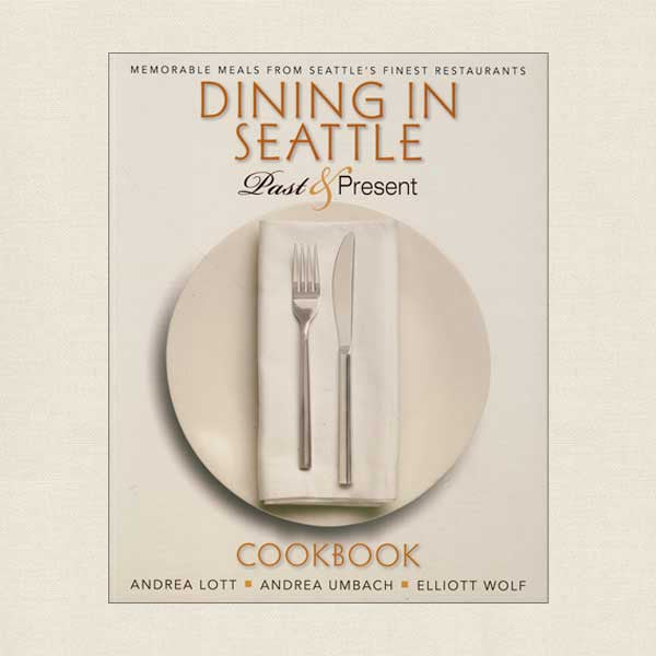 Dining in Seattle Cookbook