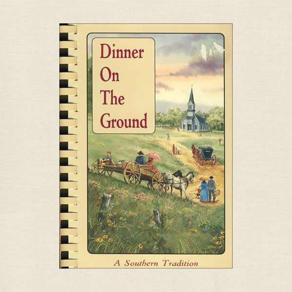 Dinner on the Ground Southern Tradition Cookbook