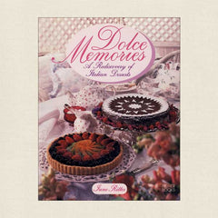 Dolce Memories Cookbook: Rediscovery of Italian Desserts