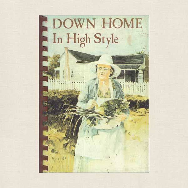 Down Home In High Style Cookbook