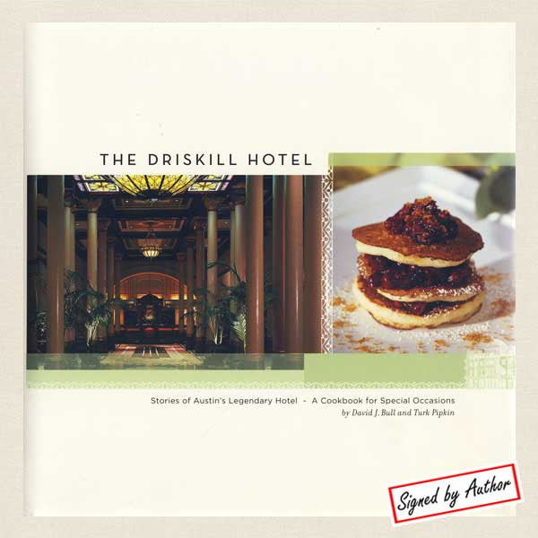 Driskill Hotel Austin Texas Cookbook - Autographed Chef David Bull