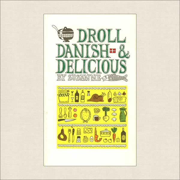 Droll Danish and Delicious Cookbook