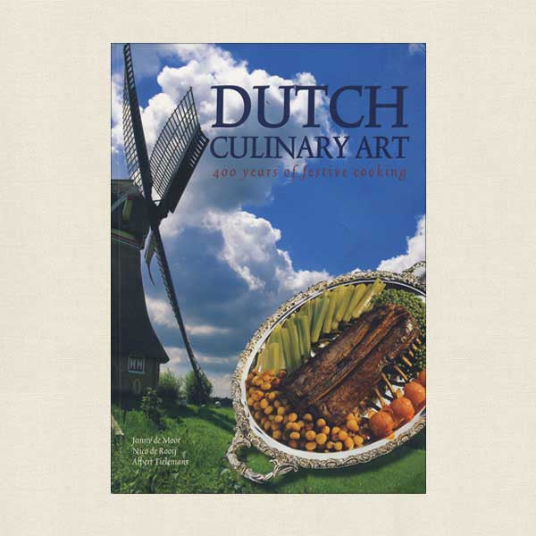 Dutch Culinary Art: 400 Years of Festive Cooking