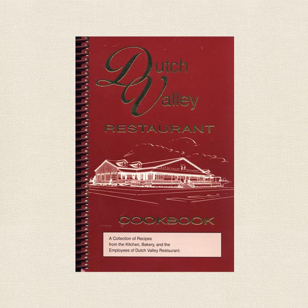 Dutch Valley Restaurant Cookbook - Sugarcreek Ohio - Amish
