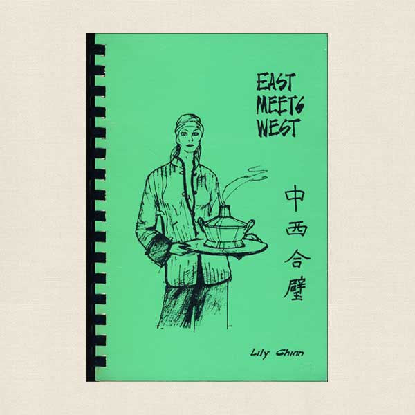 East Meets West Chinese Cookbook