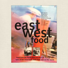 East West Food: The Pacific Rim and Beyond