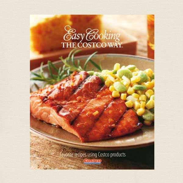 Easy Cooking the Costco Way Cookbook