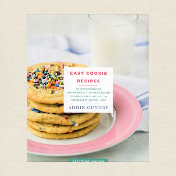 Easy Cookie Recipes cookbook by Addie Gundry