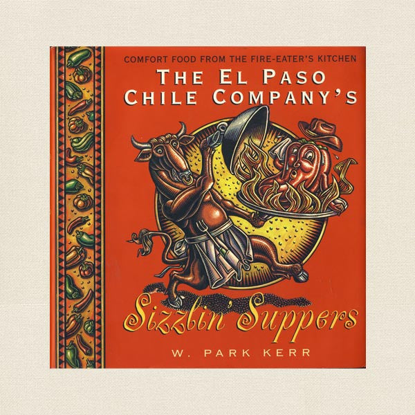 El Paso Chile Company Cookbook - Sizzlin' Suppers
