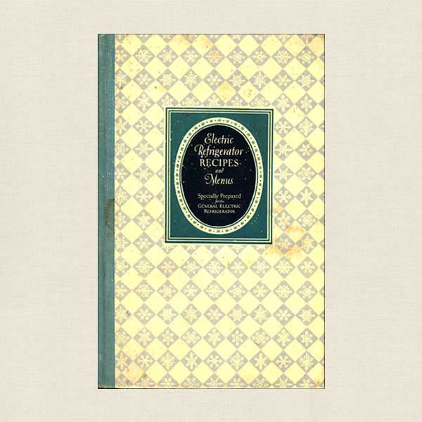 Electric Refrigerator Recipes and Menus Vintage Cookbook - 1928