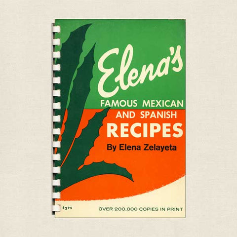 Elena's Famous Mexican and Spanish Recipes Cookbook