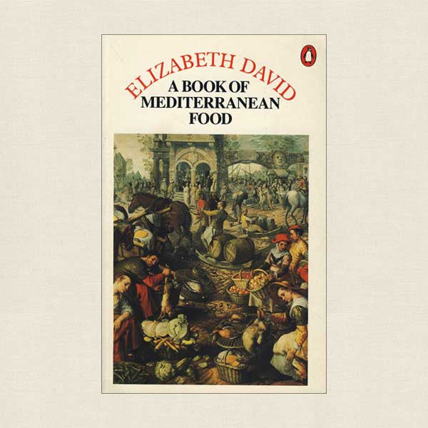 Elizabeth David: A Book of Mediterranean Food