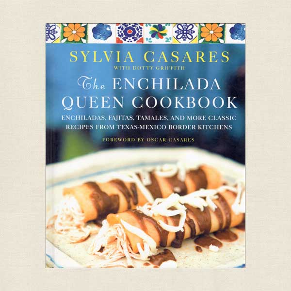 Enchilada Queen Cookbook by Sylvia Casares