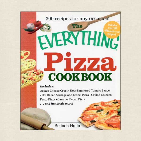 Everything Pizza Cookbook