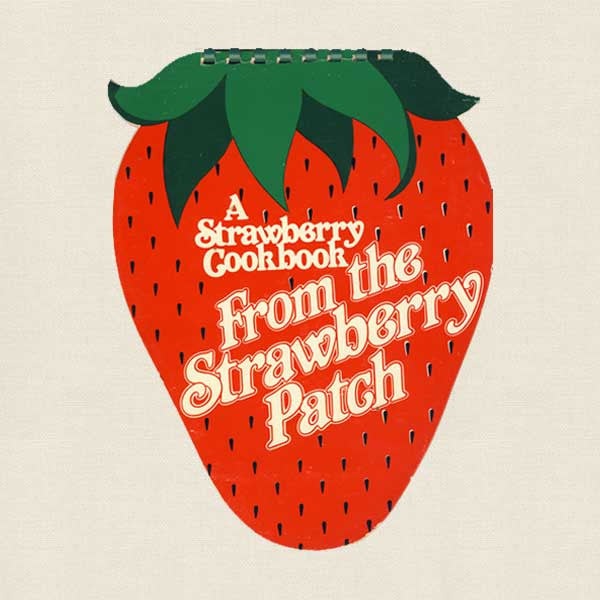 From the Strawberry Patch Cookbook